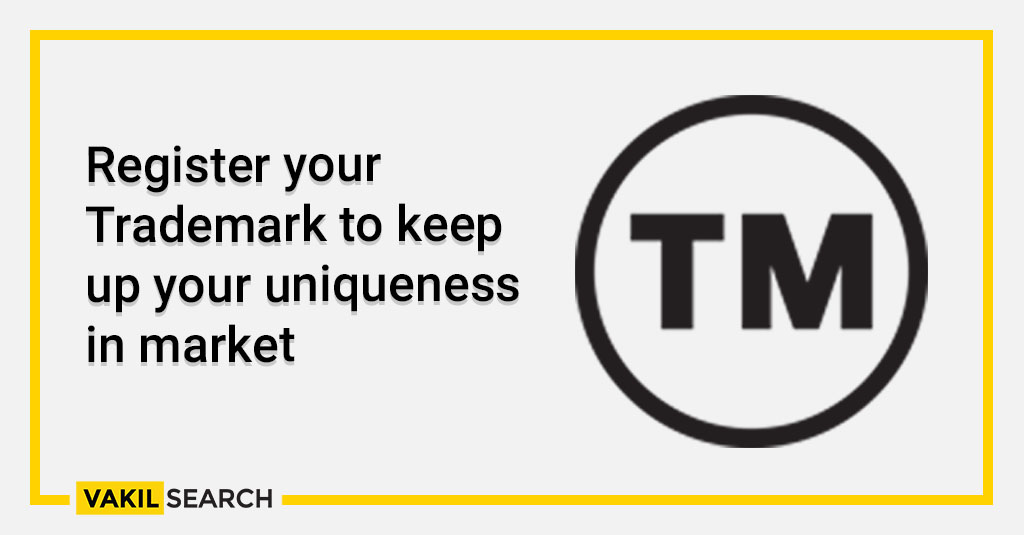 Register your Trademark to keep up your uniqueness in market