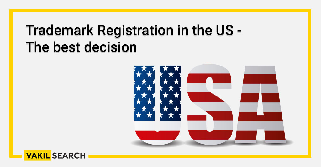Trademark Registration in the US - The best decision