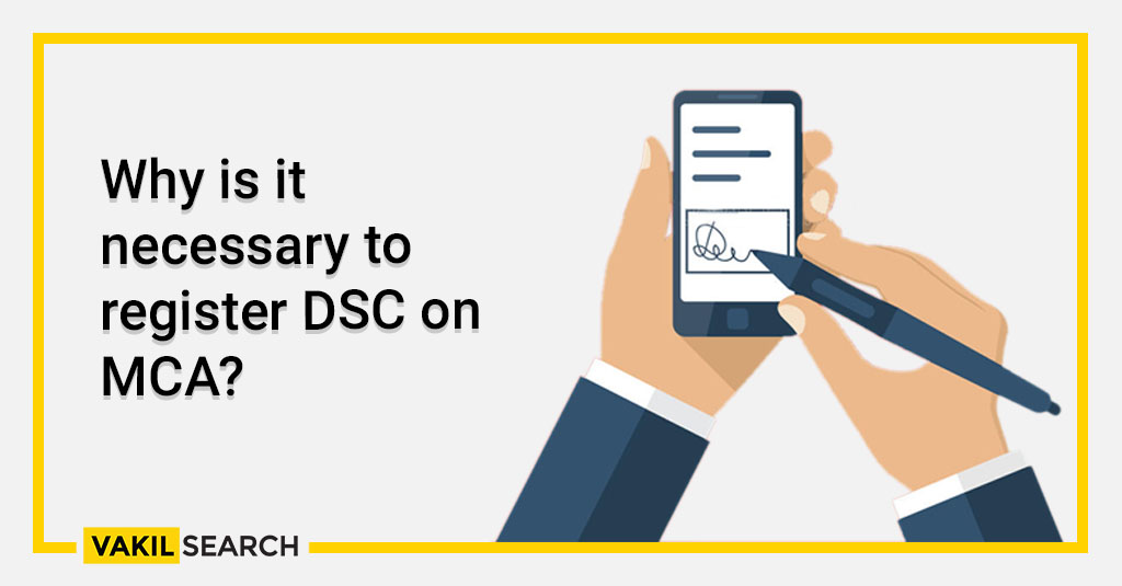 Why is it necessary to register DSC on MCA_
