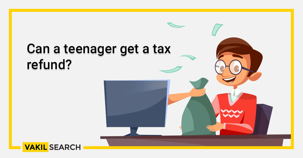 Can a teenager get a tax refund_