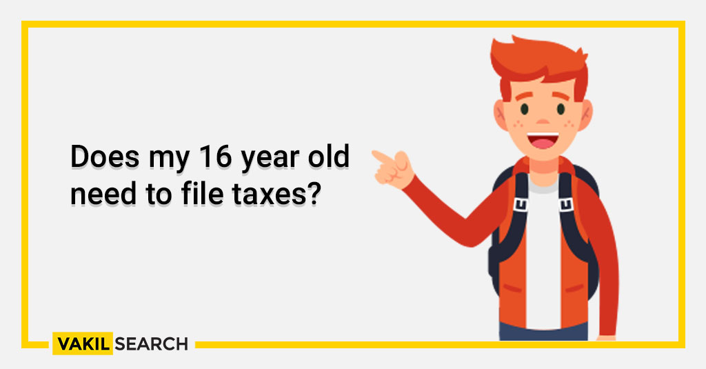 Does my 16 year old need to file taxes_