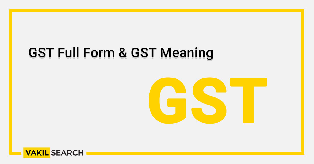 GST Full Form & GST Meaning