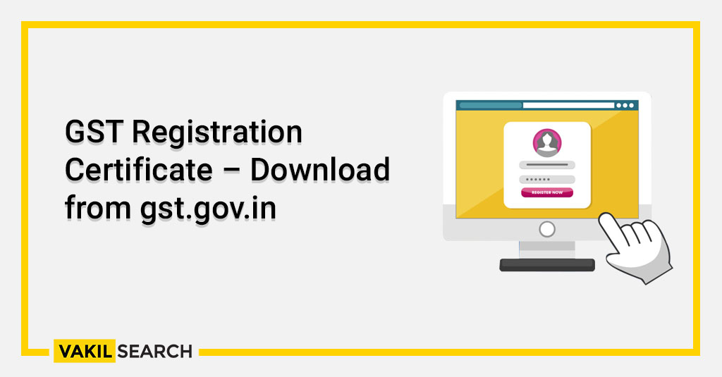 GST Registration Certificate – Download from gst.gov.in