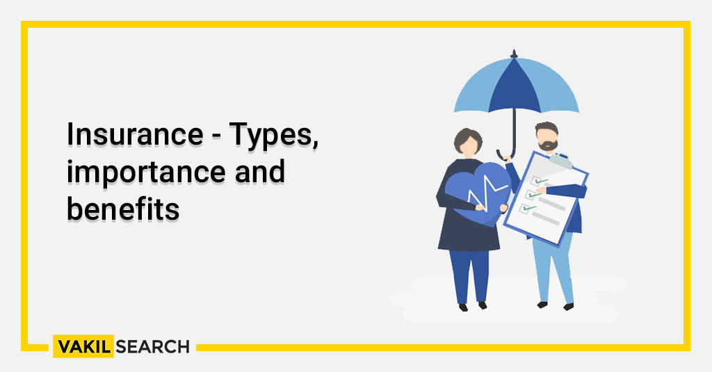 Insurance - Types, importance and benefits
