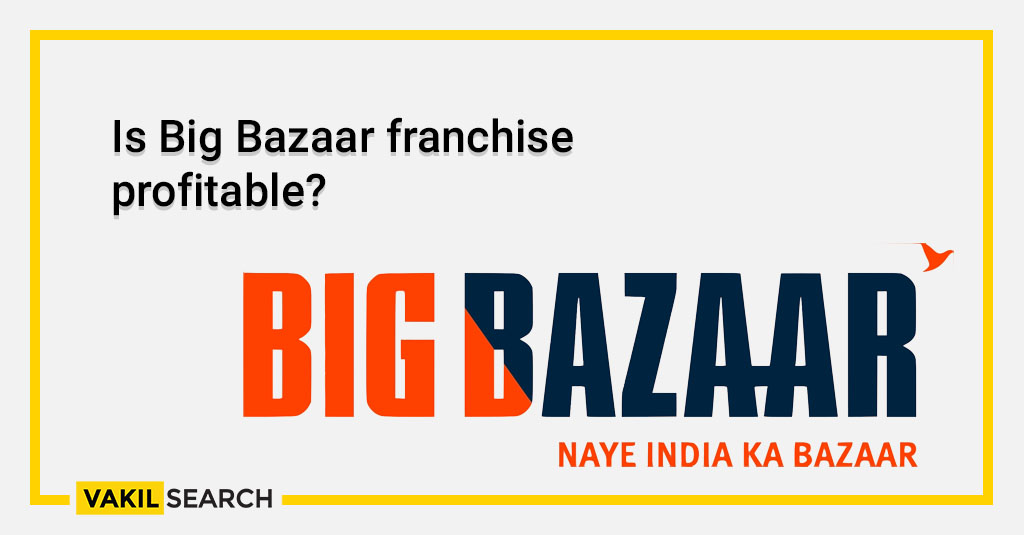 Is Big Bazaar franchise profitable_