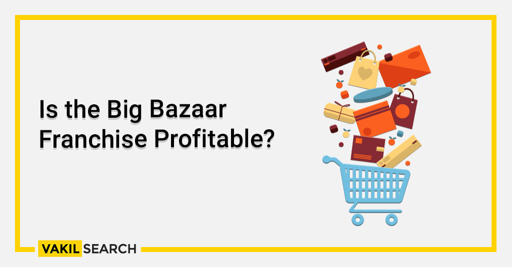Is the Big Bazaar Franchise Profitable_