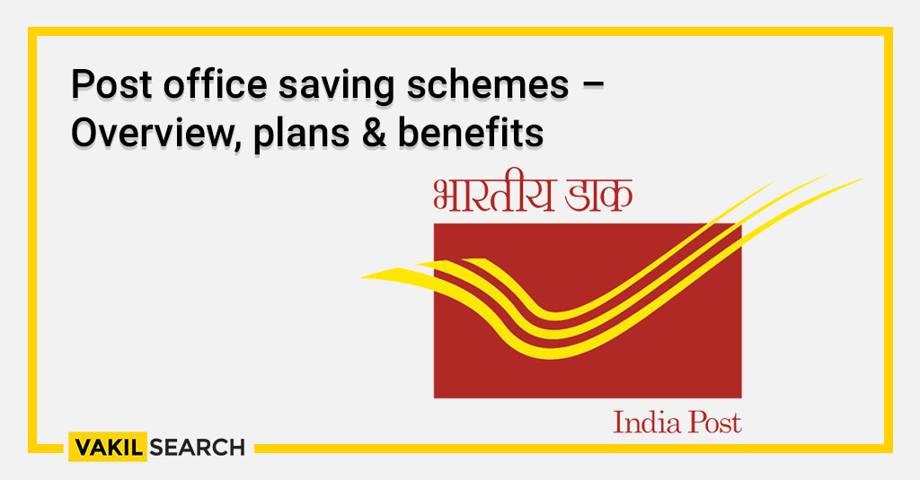 Post office saving schemes – Overview, plans & benefits