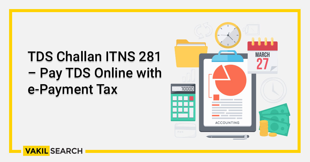TDS Challan ITNS 281 – Pay TDS Online with e-Payment Tax