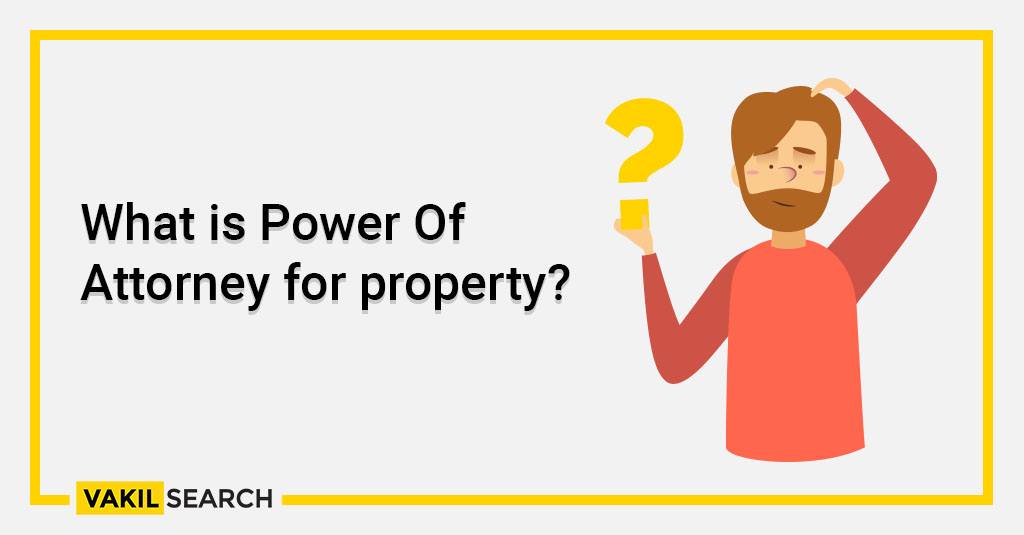 What is Power Of Attorney for property_