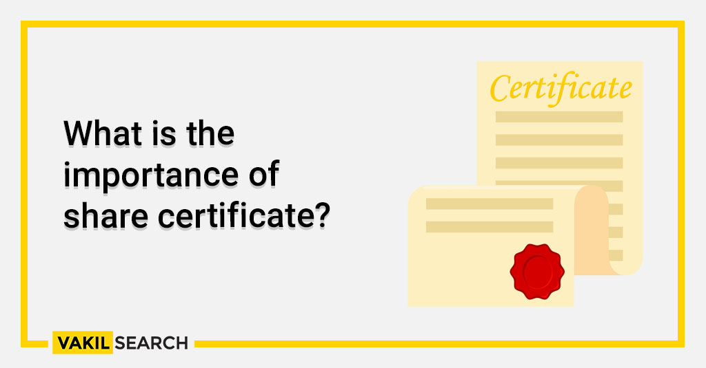 What is the importance of share certificate_