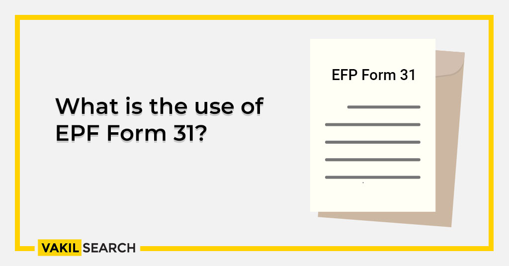 What is the use of EPF Form 31_