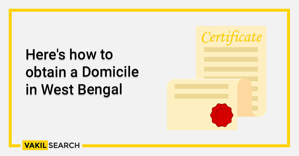 Here's how to obtain a Domicile in West Bengal