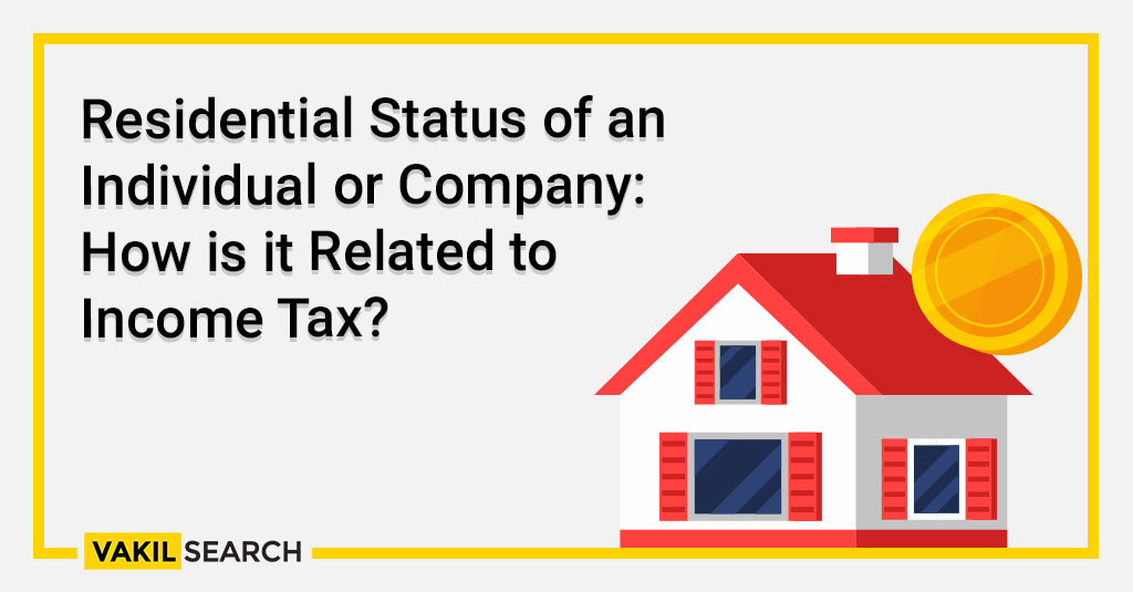 Residential Status of an Individual or Company_ How is it Related to Income Tax_
