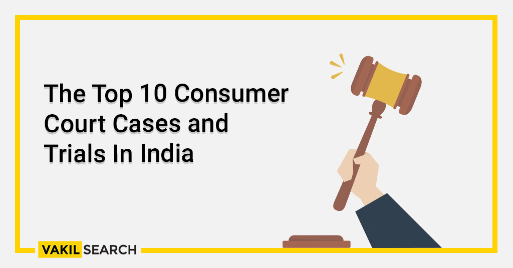 The Top 10 Consumer Court Cases and Trials In India