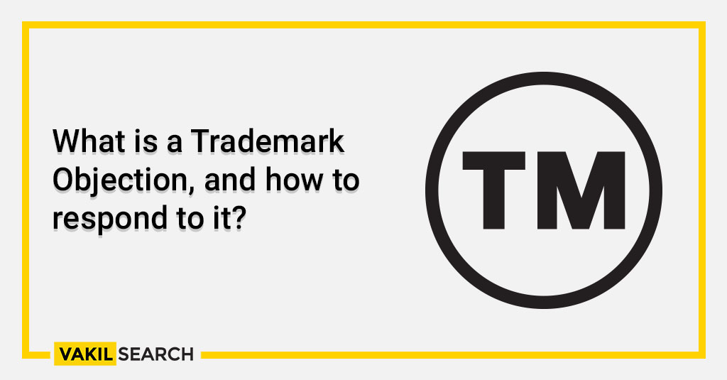 What is a Trademark Objection, and how to respond to it_