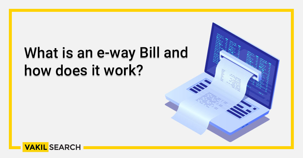 What is an e-way Bill and how does it work_