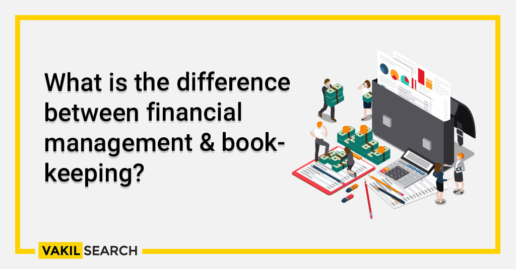 What is the difference between financial management & book-keeping