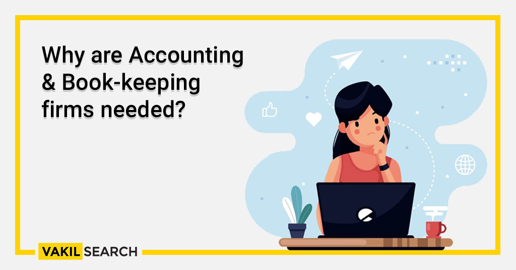 Why are Accounting & Book-keeping firms needed_