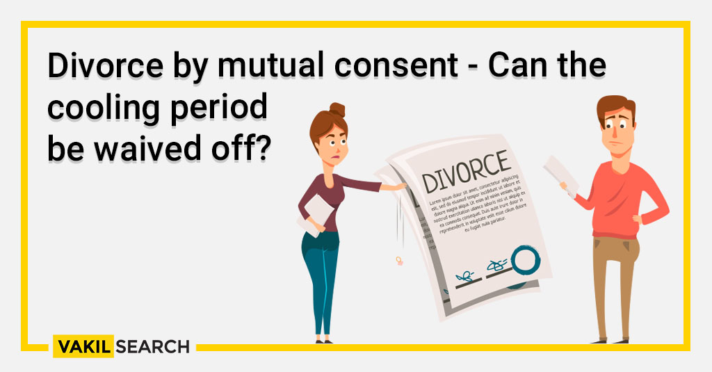 Divorce by mutual consent - Can the cooling period be waived off_
