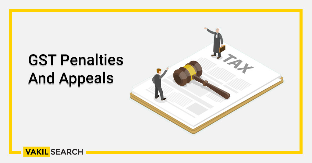 GST Penalties And Appeals