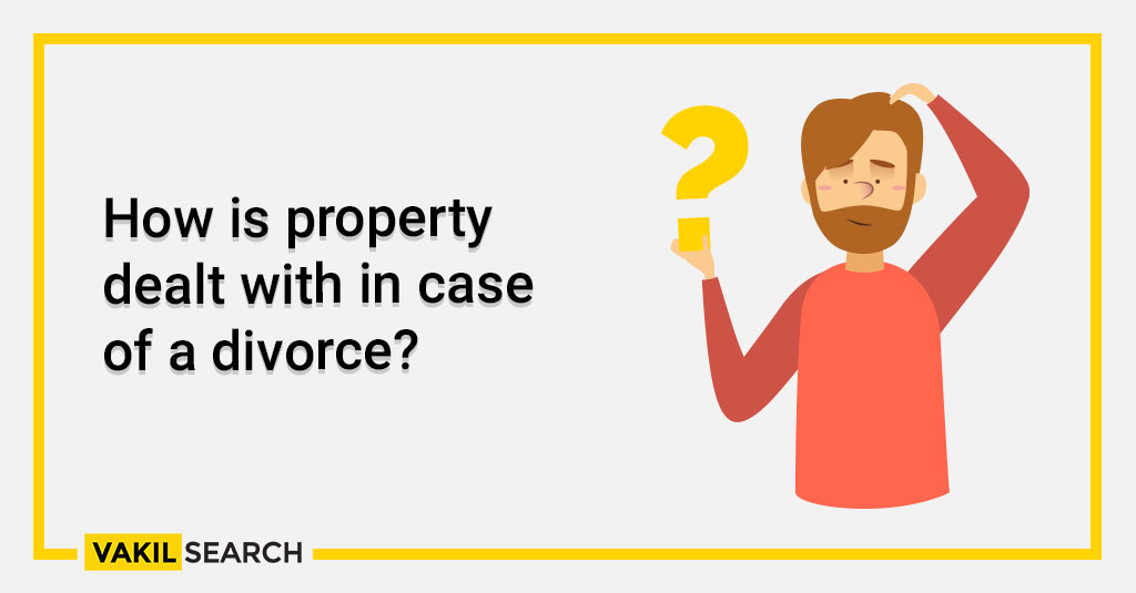 How is property dealt with in case of a divorce