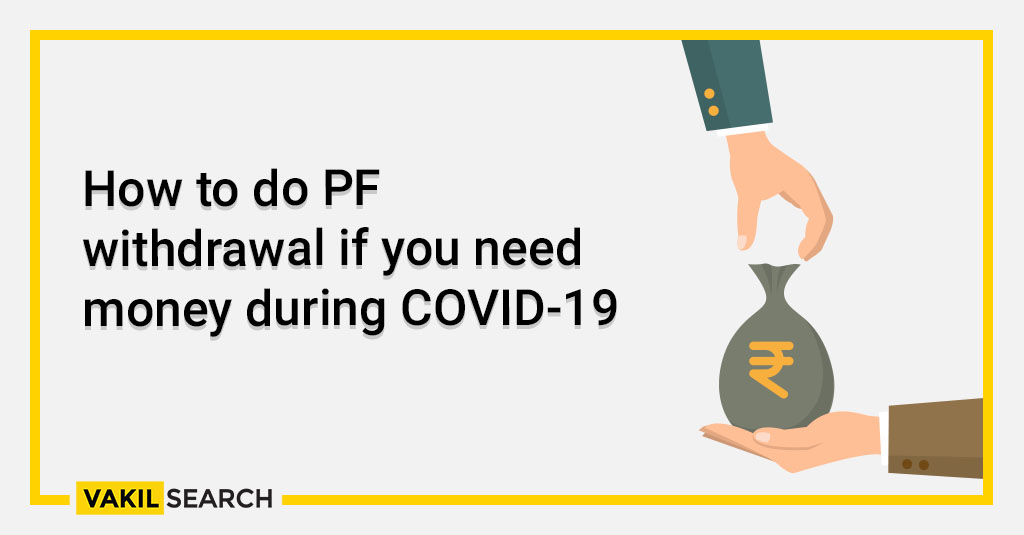 How to do PF withdrawal if you need money during COVID-19