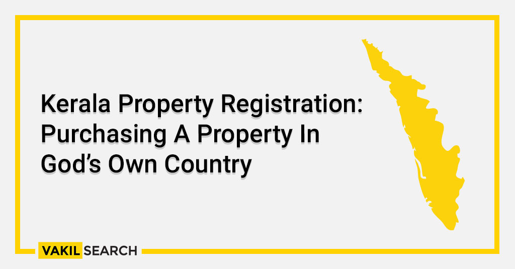 Kerala Property Registration_ Purchasing A Property In God's Own Country
