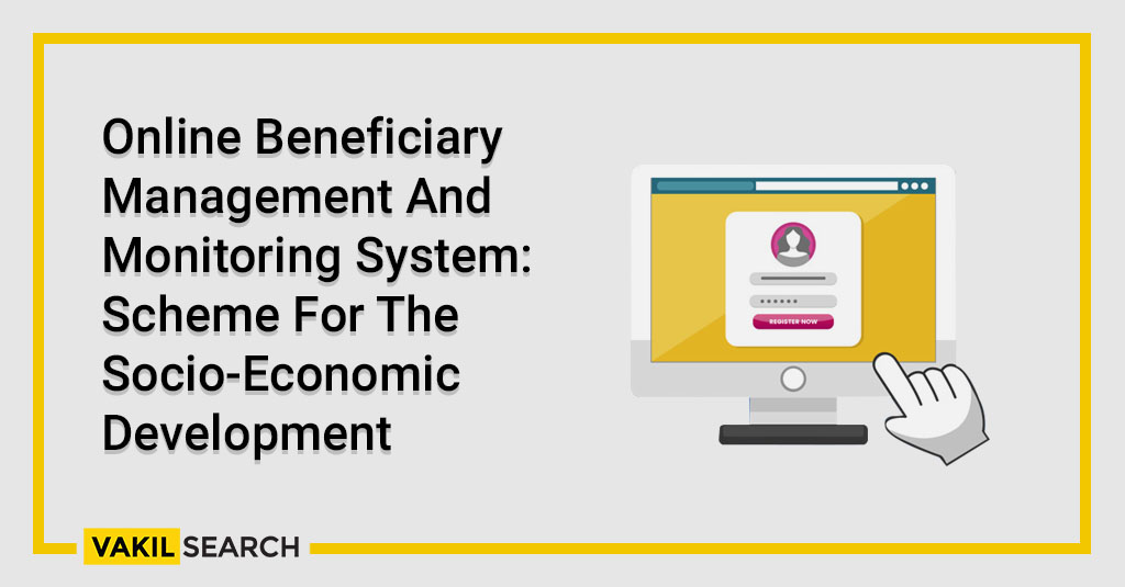 Online Beneficiary Management And Monitoring System_ Scheme For The Socio-Economic Development