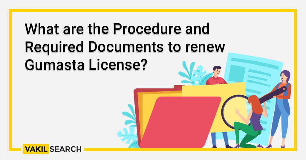 What are the Procedure and Required Documents to renew Gumasta License_
