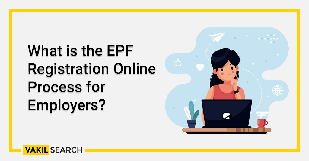 What is the EPF Registration Online Process for Employers?