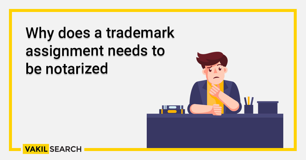 Why does a trademark need to be notarised?