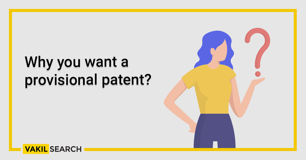 Why you want a provisional patent_