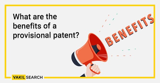 What are the benefits of a provisional patent