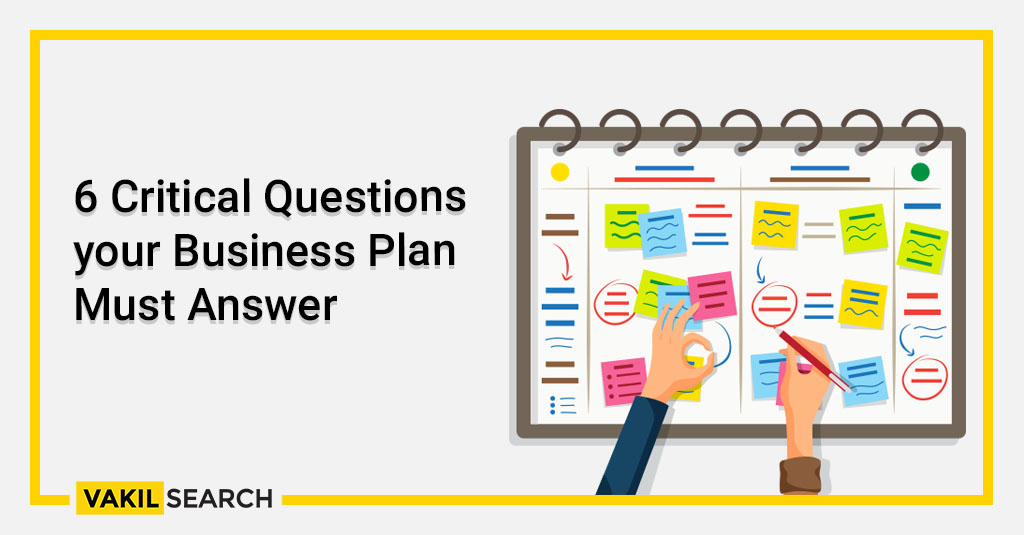 Understanding Business Plans 6 Critical Questions your Business Plan Must Answer