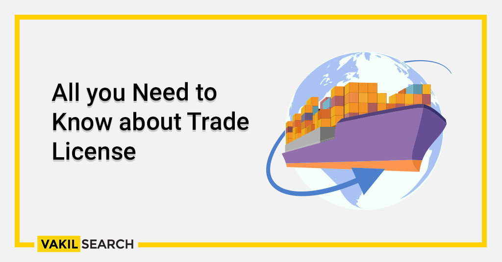 All you Need to Know about Trade License