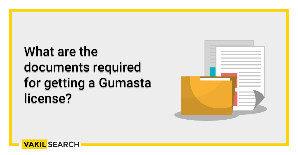 What are the Documents Required for getting a Gumasta License?