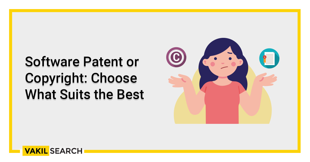 Software Patent or Copyright: Choose What Suits the Best