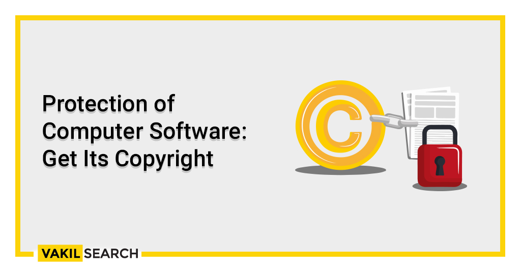 Protection of Computer Software: Get Its Copyright