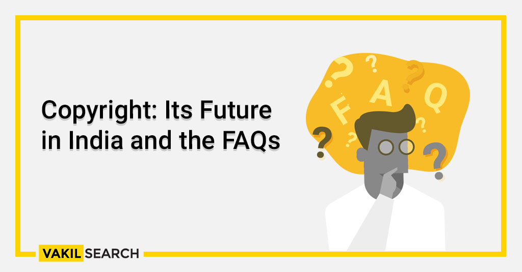 Copyrights _ Its Future in India and the FAQs (1)