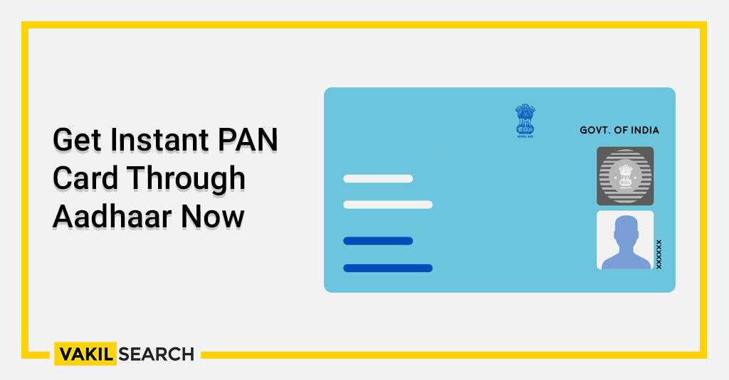 Get Instant PAN Card Through Aadhaar Now