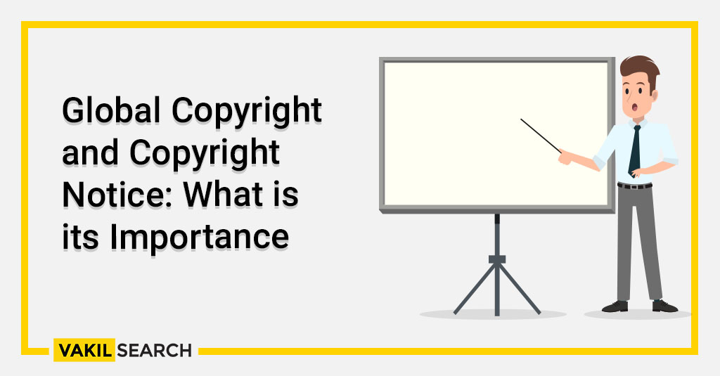 Global Copyright and Copyright Notice_ What is its Importance
