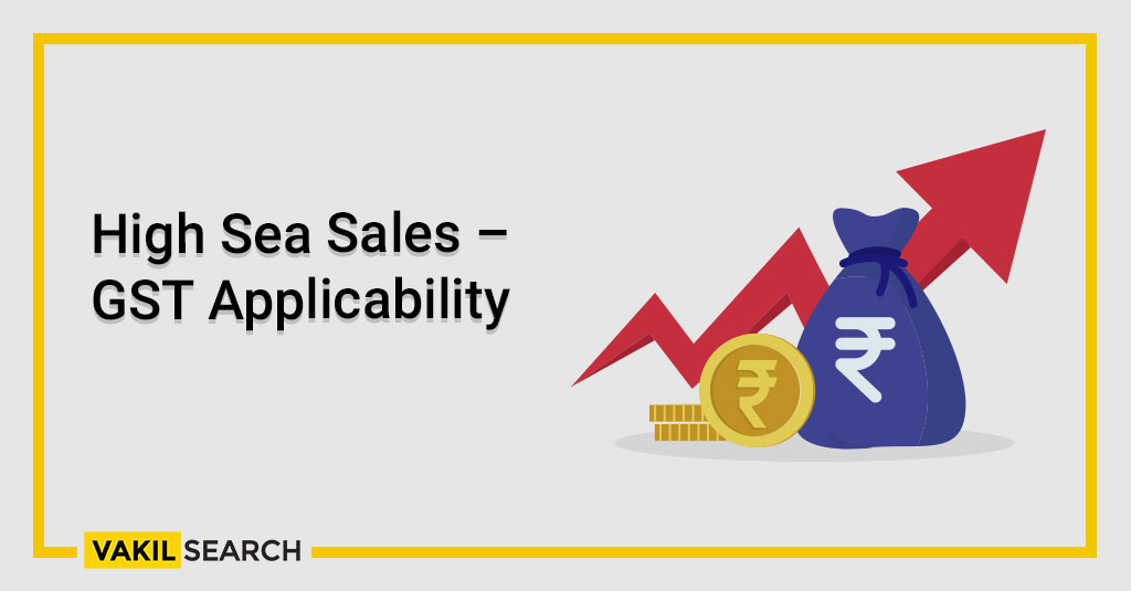 High Sea Sales – GST Applicability