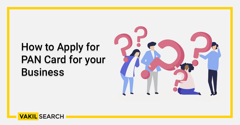 How to Apply for PAN Card for your Business