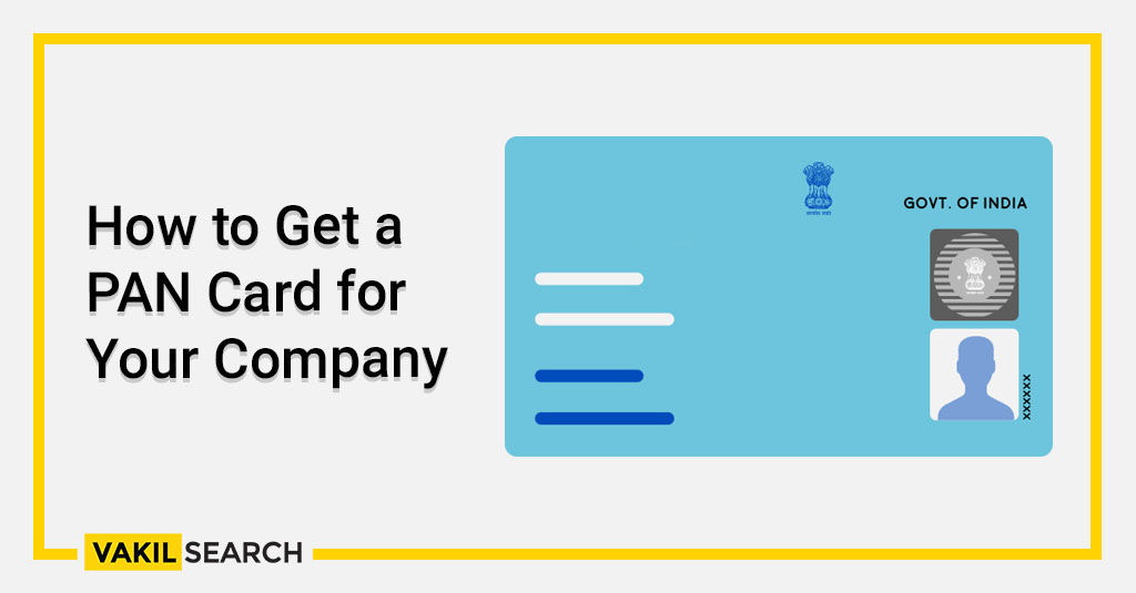 How to Get a PAN Card for Your Company