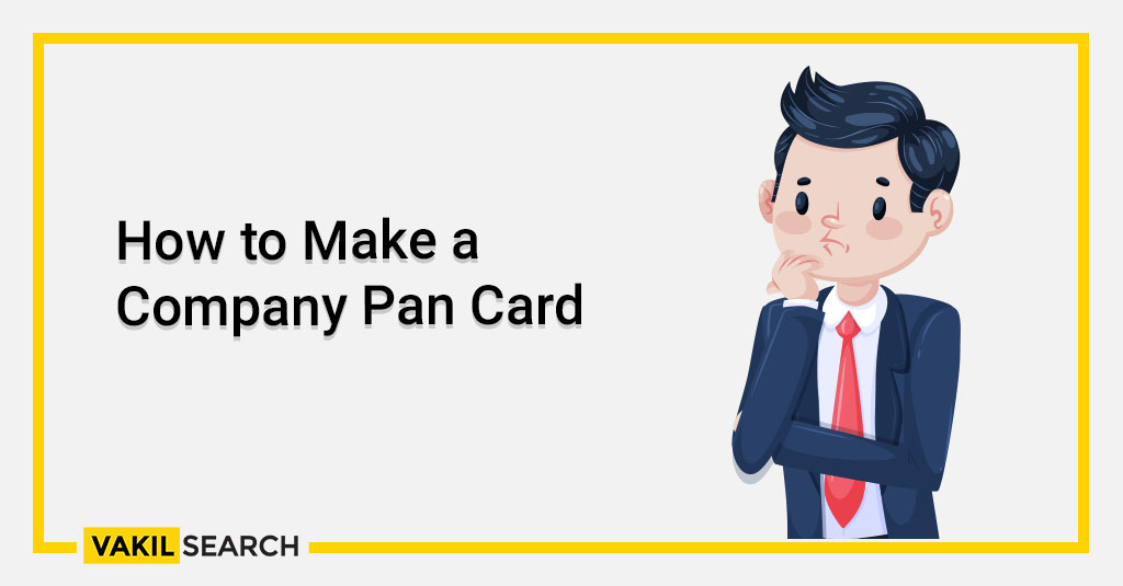 How to Make a Company Pan Card