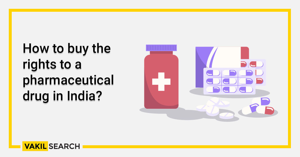 How to buy the rights to a pharmaceutical drug in India_