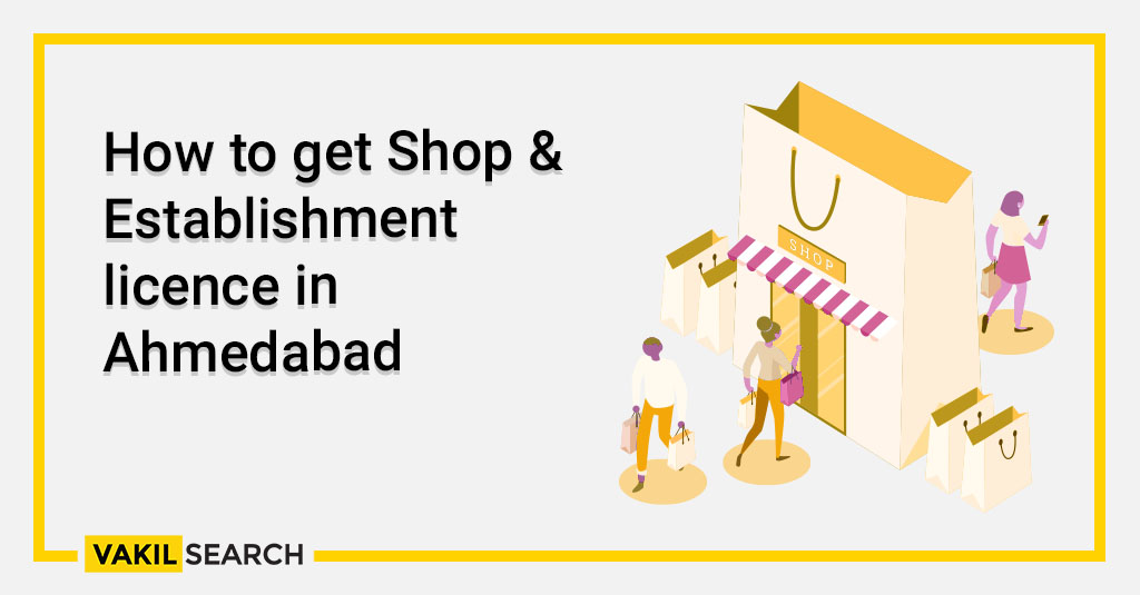 How to get Shop & Establishment licence in Ahmedabad
