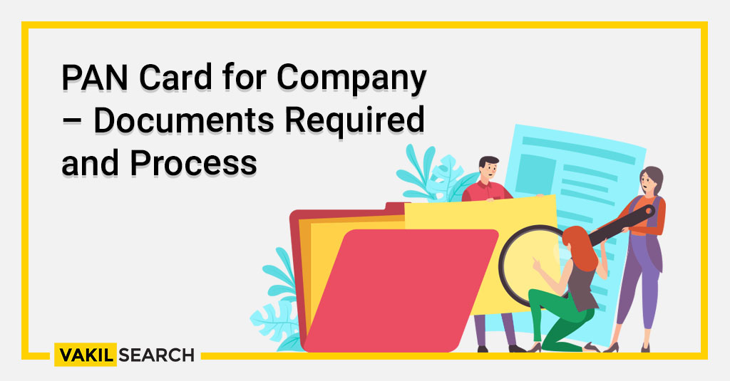 PAN Card for Company – Documents Required and Process