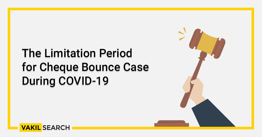 The Limitation Period for Cheque Bounce Case During COVID-19