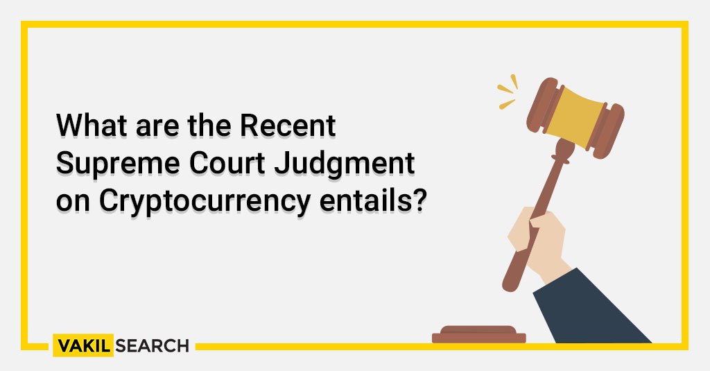 What are the Recent Supreme Court Judgment on Cryptocurrency entails_
